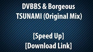 DVBBS & Borgeous - TSUNAMI (Original Mix) [Speed Up] [Download Link]