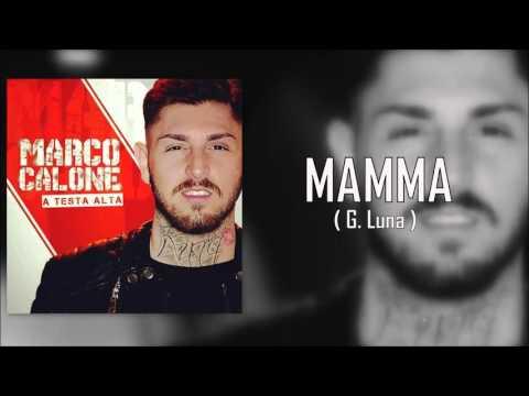 Marco Calone - Mamma  ( A TESTA ALTA 2016 )