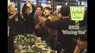 [Tipsy Live] BTOB -Missing You