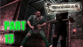 ALTERED STATE! - Manhunt 2 (Part 13 - Haunted Gaming)