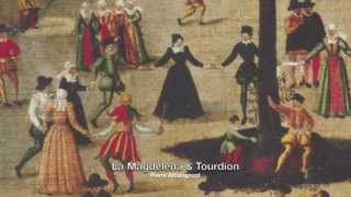 Attaingnant: La Magdelena & Tourdion