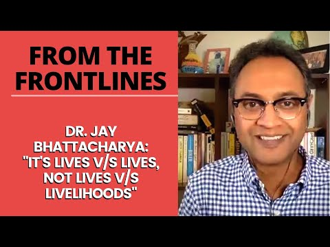 "Dr. Jay Bhattacharya: ""It's Lives v/s Lives, Not Lives V/s Livelihoods"""