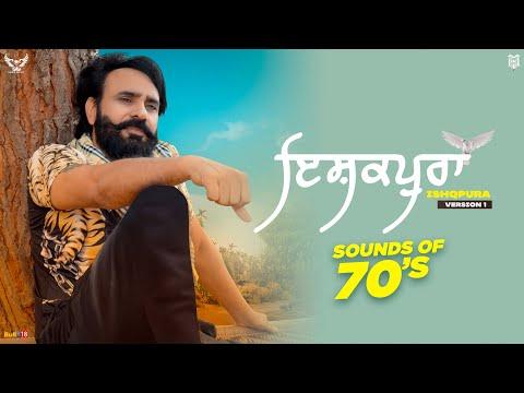Babbu Maan : Ishqpura (Version 1) Sounds of 70's   Latest Punjabi Songs 2021