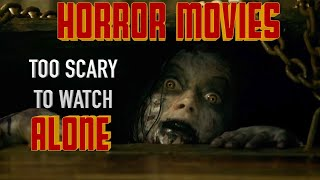Horror Movies Too Scary to Watch Alone