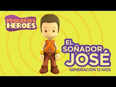 El Soñador José (Canción Infantil) Pequeños Héroes