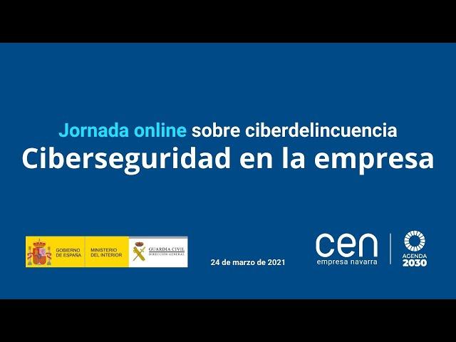 Jornada online sobre ciberdelincuencia: Ciberseguridad en la empresa