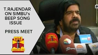 Beep Song Controversy : T.Rajendar's Press Meet Over Simbu's Beep Song Issue - Thanthi TV