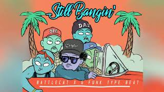 *SOLD*Battlecat x G Funk Type Beat - Still Bangin' (Co-Produced By Anthony Ray Music) *SOLD*