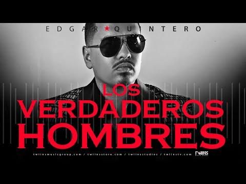 Edgar Quintero - Los Verdaderos Hombres