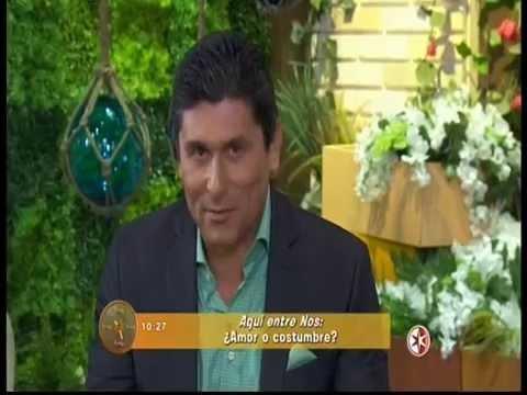 Aqui Entre Nos Amor O Costumbre Con El Dr Cesar Lozano Youtube