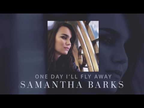 Samantha Barks - One Day I'll Fly Away (Official Audio)
