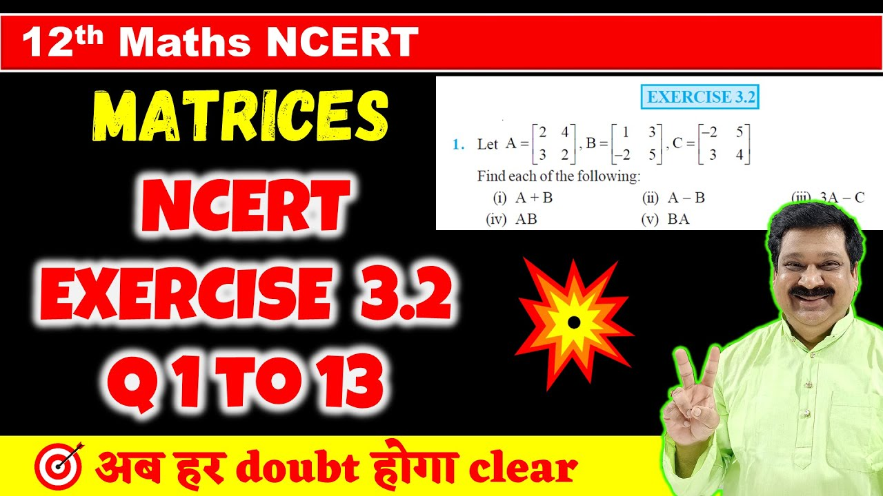Download #9 Matrices NCERT Exercise 3.2 Q1 to Q13 Solved, Class 12 Maths NCERT Chapter 3 Matrices  Matrices 