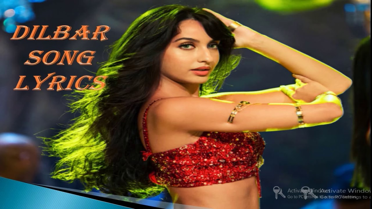 Dilbar dilbar song for Android - APK Download