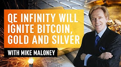 Mike Maloney - QE Infinity Will Ignite Bitcoin, Gold & Silver