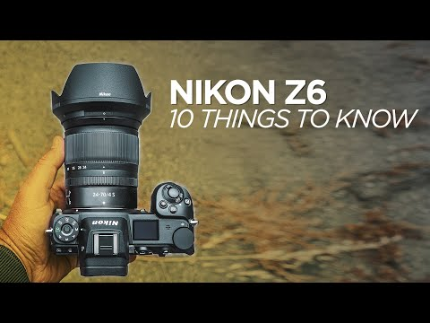 10 Things to Know About the Nikon Z6 Mirrorless Camera