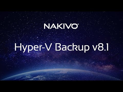 Hyper-V Backup in NAKIVO Backup & Replication – v8.1