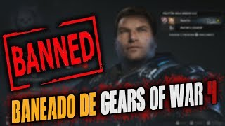 BANEADO DE GEARS OF WAR 4   NUEVOS REGLAMENTOS!!