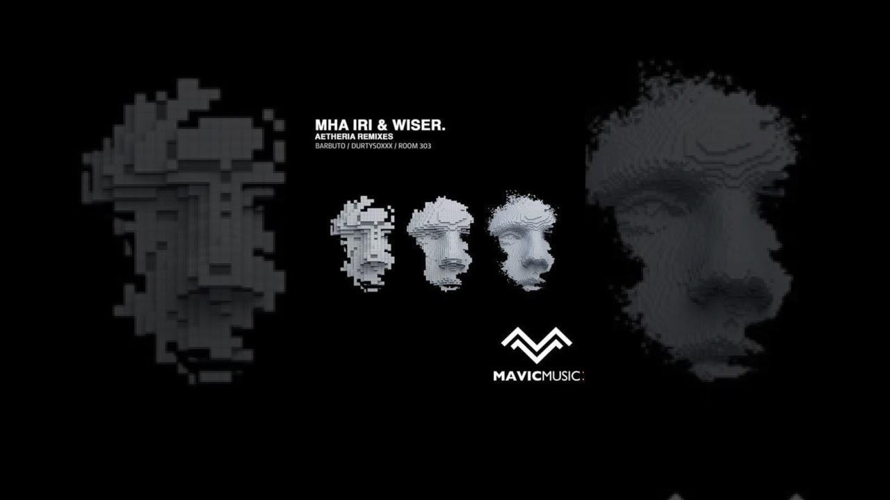 Mha Iri, WISER. - Aetheria (Durtysoxxx Remix)