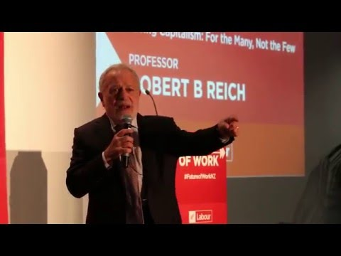 Professor Robert B Reich: Keynote Address to the Future of Work conference