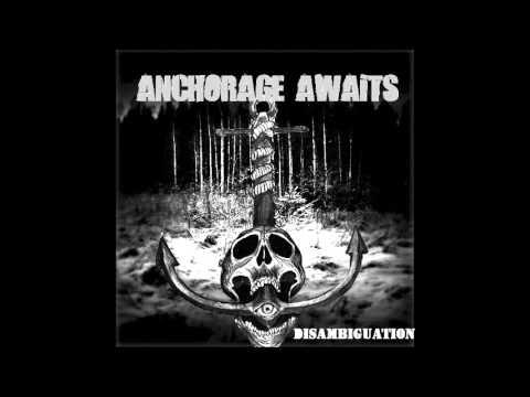 Anchorage Awaits- Disambiguation