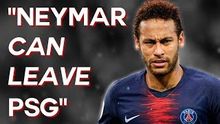 """Neymar Can Leave PSG"" 