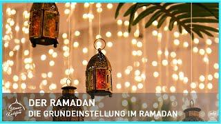 Der Ramadan - Die Grundeinstellung im Ramadan | Stimme des Kalifen