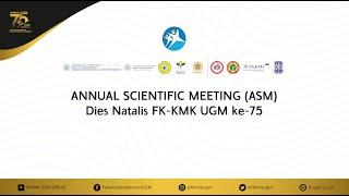 ANNUAL SCIENTIFIC MEETING (ASM) 2021: Koordinasi dan Inovasi di Masa Pandemi Untuk Indonesia Maju II