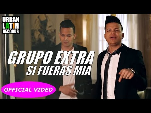 GRUPO EXTRA ► SI FUERAS MIA (OFFICIAL VIDEO) BACHATA 2017