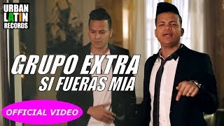 GRUPO EXTRA ► SI FUERAS MIA (OFFICIAL VIDEO)