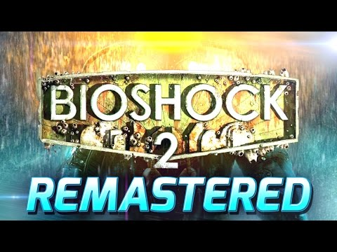 Bioshock 2 Remastered: First 30 Minutes of Gameplay | Bioshock: The Collection