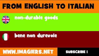 FROM ENGLISH TO ITALIAN = non durable goods
