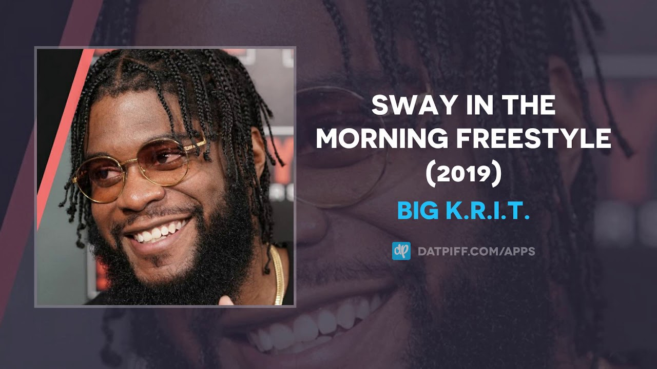 Big K.R.I.T. — Sway In The Morning Freestyle (AUDIO)