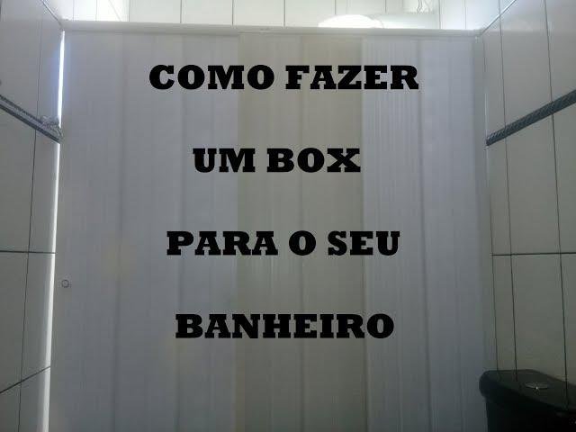 DIY COMO FAZER EM CASA UM BOX PARA O SEU BANHEIRO, E O MELHOR, COM MATERIAIS REAPROVEITADOS.