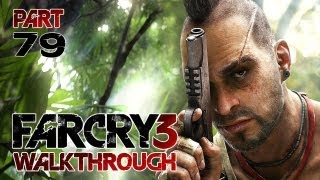 "Far Cry 3 - Walkthrough - Part 79 ""Sabotage!"" / Gameplay (Xbox360/PS3/PC)"