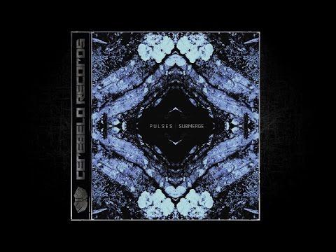 Pulses - Submerge (Original Mix)