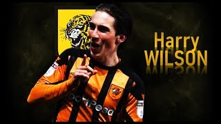 HARRY WILSON | Goals, Skills, Assists | 2018 | HULL CITY