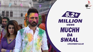 Muchh Da Swaal (Full Video) | Lovejinder Kular | Latest Punjabi Song 2018 | Jasjit Entertainment