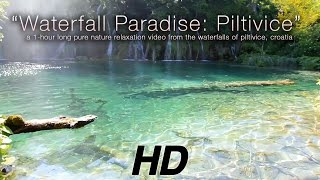 Waterfall Paradise: Plitvice Lakes, Croatia HD Nature Relaxation Video 1080p(DOWNLOAD / LICENSE: http://www.naturerelaxation.com/products/waterfall-paradise-piltivice-hd-nature-relaxation-video-1-hour-1080p | ABOUT: Relax for a ..., 2015-07-04T17:04:52.000Z)