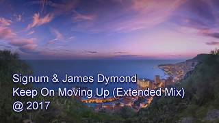 Signum & James Dymond - Keep On Moving Up (Extended Mix) [2017] Resimi