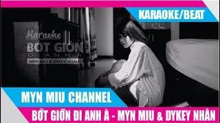Bớt Giỡn Đi Anh À - (Karaoke/Beat) - Myn Miu ft. Dykey Nhân