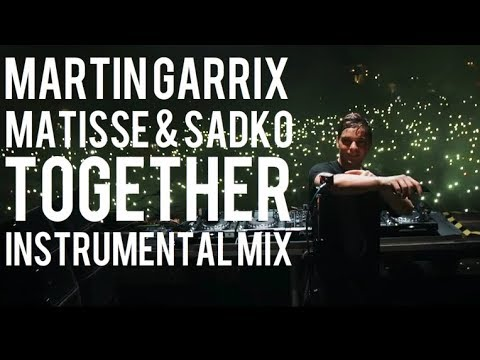 Martin Garrix & Matisse & Sadko - Together (Instrumental Mix)