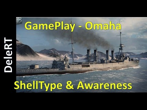 World of Warships  - The Omaha | Shell Type and Situational Awareness