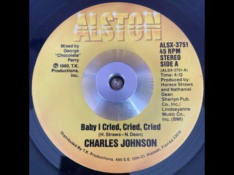 Charles Johnson   Baby I Cried, Cried, cried