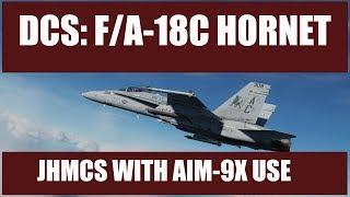 DCS: F/A-18C Hornet - JHMCS with AIM-9X Use