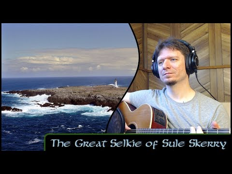 The Great Selkie of Sule Skerry - Michael Kelly - (Traditional - Child Ballad #113)