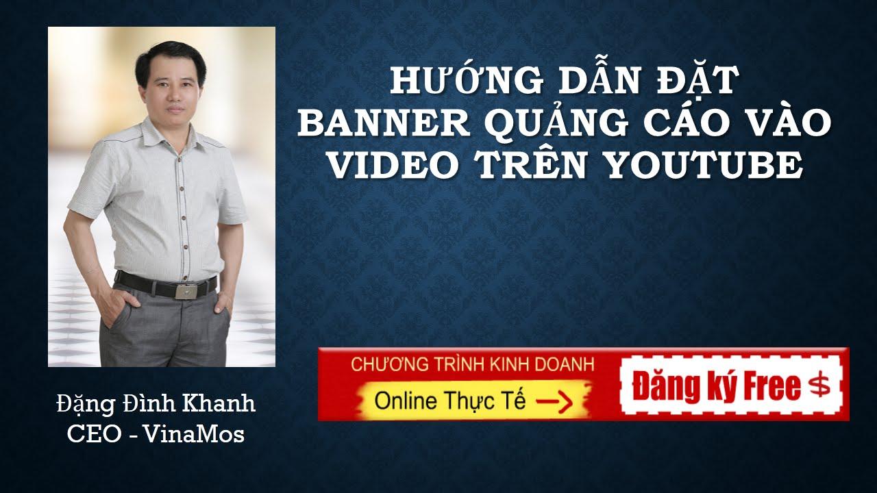 Hướng dẫn đặt banner quảng cáo vào video trên youtube