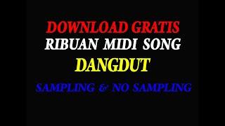 Download RIBUAN MIDI SONG DANGDUT TERBARU DOWNLOAD GRATIS   SAMPLING & NO SAMPLING   FREE PACK   EXPANSION