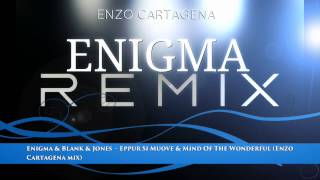 Скачать Enigma Blank Jones Eppur Si Muove Mind Of The Wonderful Enzo Cartagena Mix