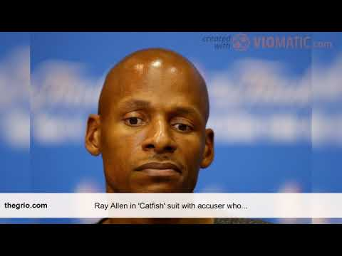 3c7aa9621d7bb6 Ray Allen in  Catfish  suit with accuser who claims they had gay  relationship - theGrio