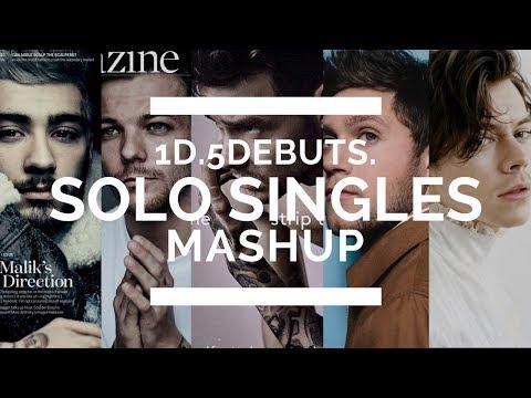 1D.5DEBUTS. [Solo Singles Mashup] ft. Zayn, Harry, Liam, Niall, Louis